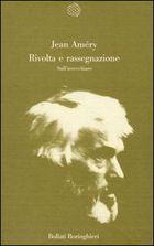 Rivolta e rassegnazione  [Jean Améry] 1988